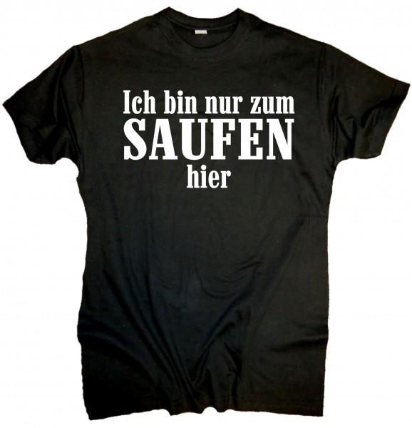 """Herren Fun T-Shirt """"Ich bin nur zum saufen hier"""""""