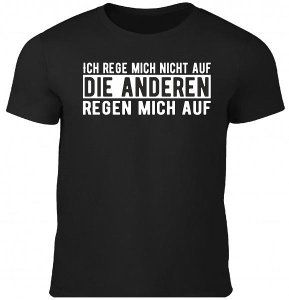 Herren Fun T-Shirt - Die anderen regen mich auf