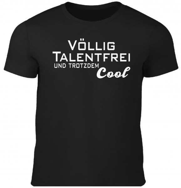 Herren Fun T-Shirt - völlig Talentfrei