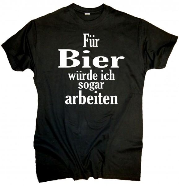 """Herren Fun T-Shirt """"Für Bier arbeiten"""""""